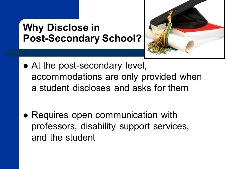 Why Disclose in Post-Secondary School.