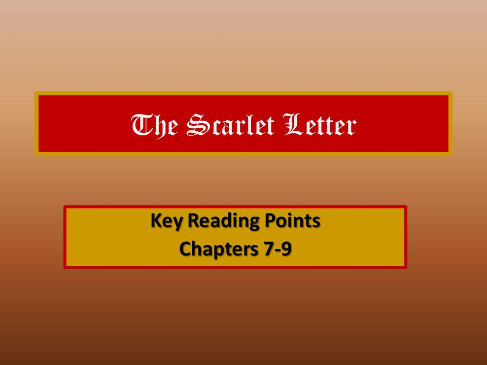 The Scarlet Letter Key Reading Points Chapters 7-9