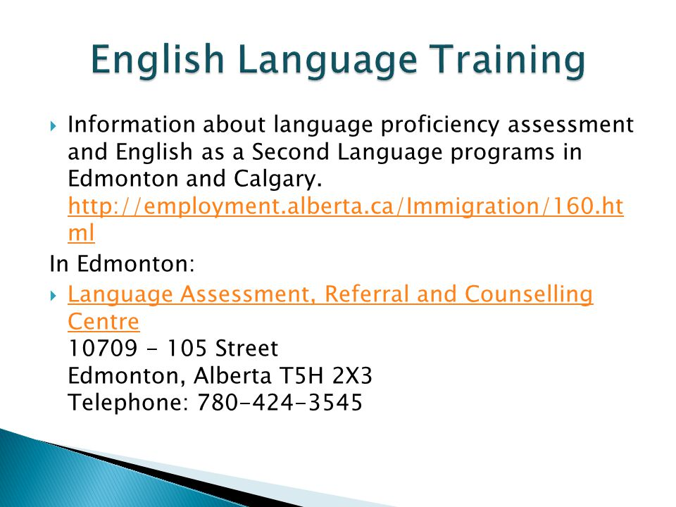  Information about language proficiency assessment and English as a Second Language programs in Edmonton and Calgary.