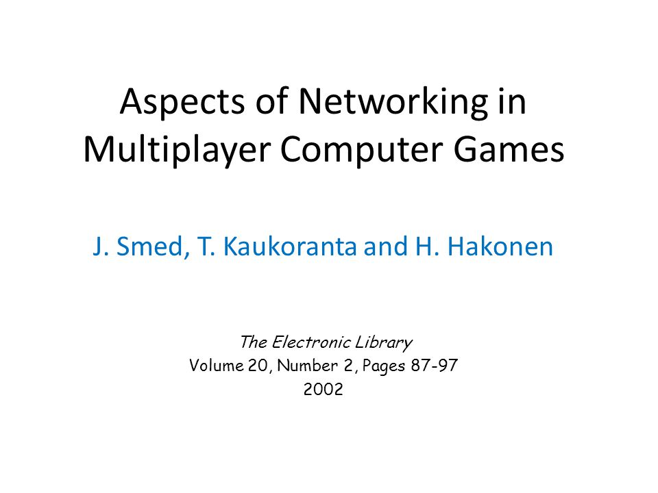 Aspects of Networking in Multiplayer Computer Games J.