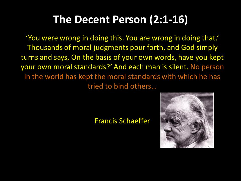 The Decent Person (2:1-16) 'You were wrong in doing this.