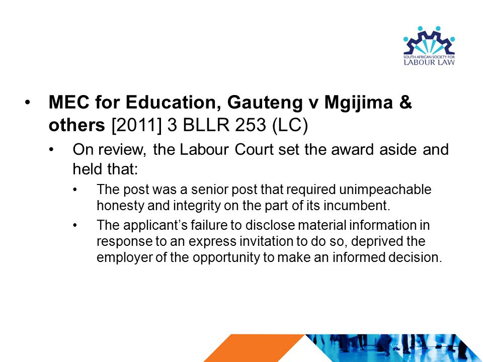 MEC for Education, Gauteng v Mgijima & others [2011] 3 BLLR 253 (LC) On review, the Labour Court set the award aside and held that: The post was a sen