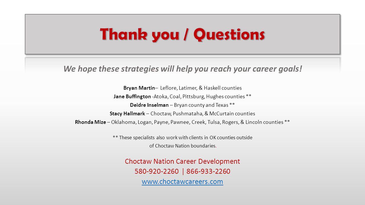 We hope these strategies will help you reach your career goals! Bryan Martin– Leflore, Latimer, & Haskell counties Jane Buffington -Atoka, Coal, Pitts