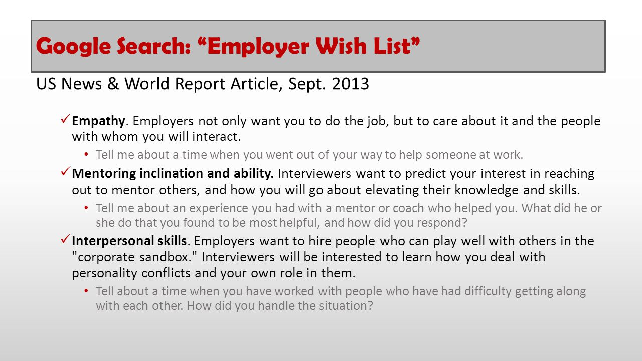"Google Search: ""Employer Wish List"" US News & World Report Article, Sept. 2013 Empathy. Employers not only want you to do the job, but to care about i"