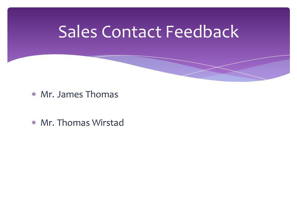  Mr. James Thomas  Mr. Thomas Wirstad Sales Contact Feedback