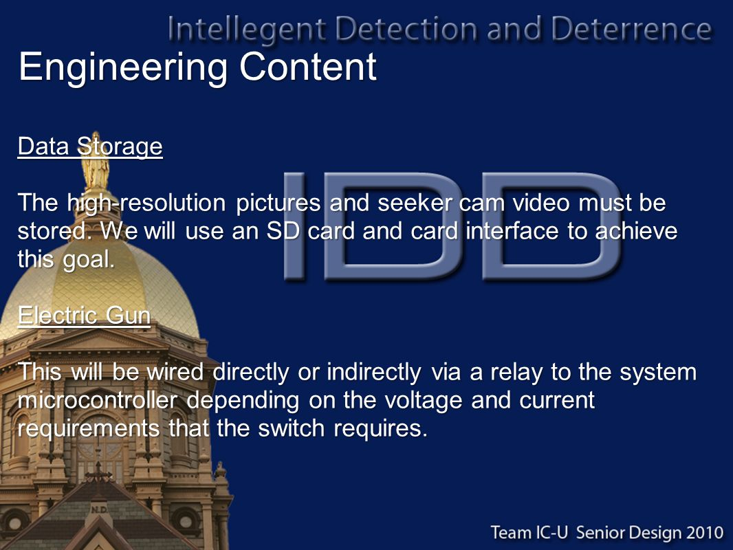 Engineering Content Data Storage The high-resolution pictures and seeker cam video must be stored.