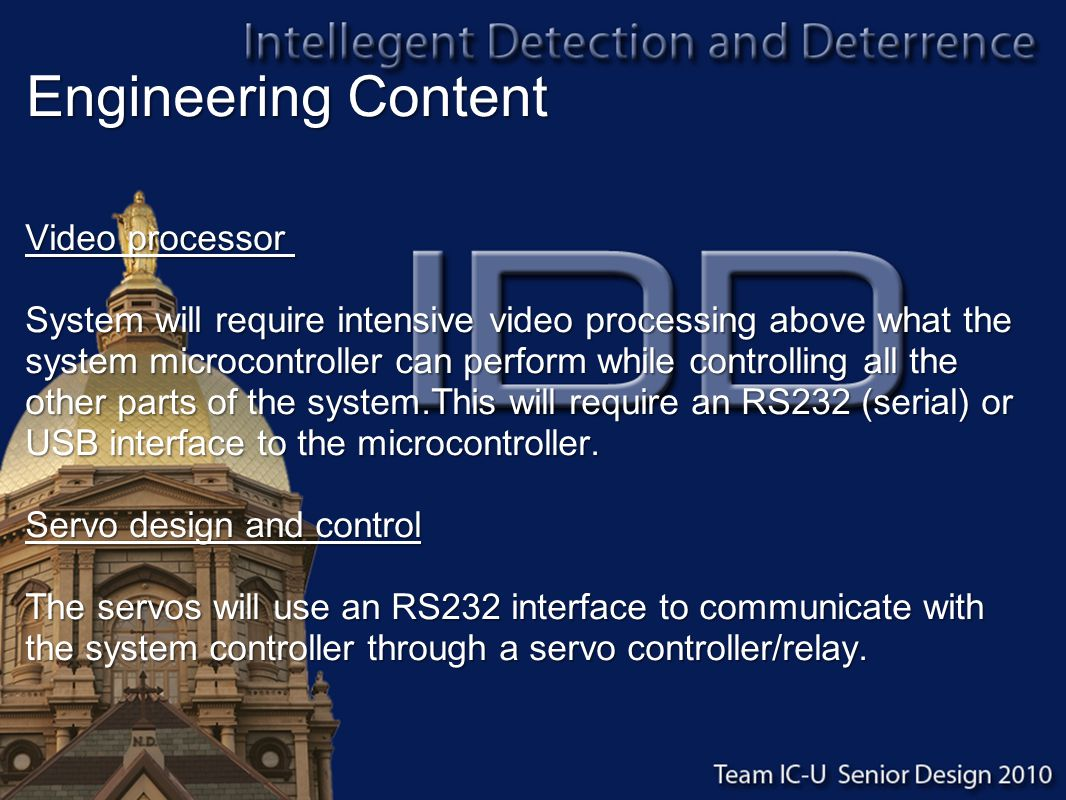 Engineering Content Video processor Video processor System will require intensive video processing above what the system microcontroller can perform w