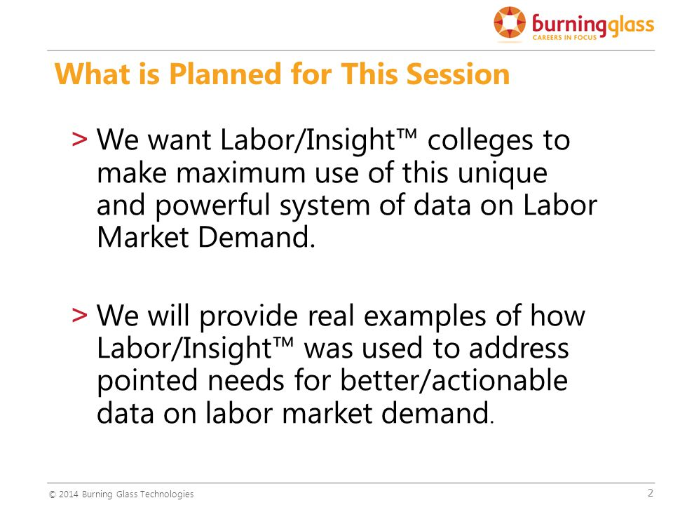 2 >We want Labor/Insight™ colleges to make maximum use of this unique and powerful system of data on Labor Market Demand.