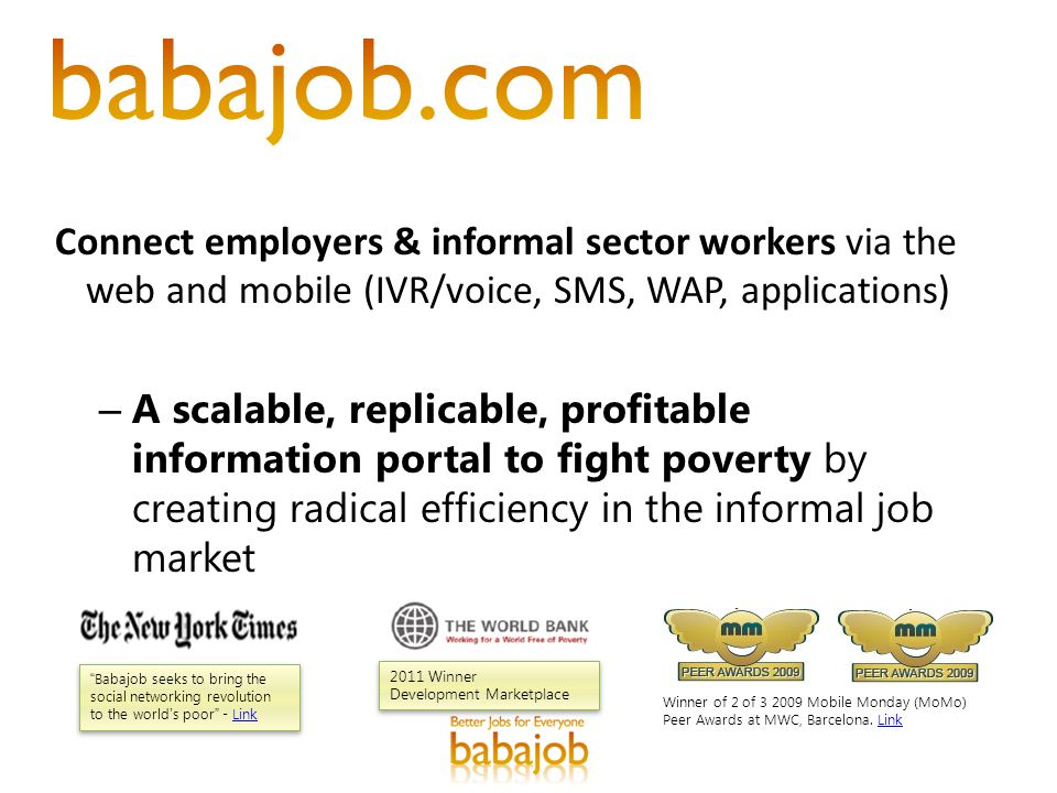 Babajob seeks to bring the social networking revolution to the world's poor - LinkLink Babajob seeks to bring the social networking revolution to the world's poor - LinkLink Winner of 2 of 3 2009 Mobile Monday (MoMo) Peer Awards at MWC, Barcelona.