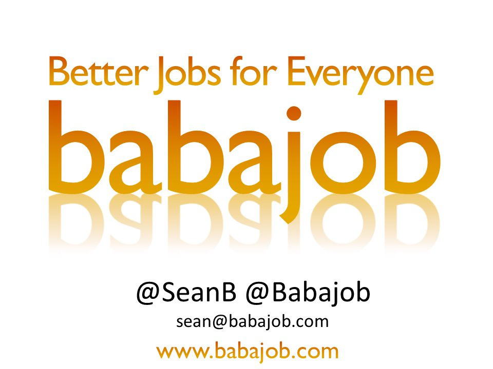 @SeanB @Babajob sean@babajob.com