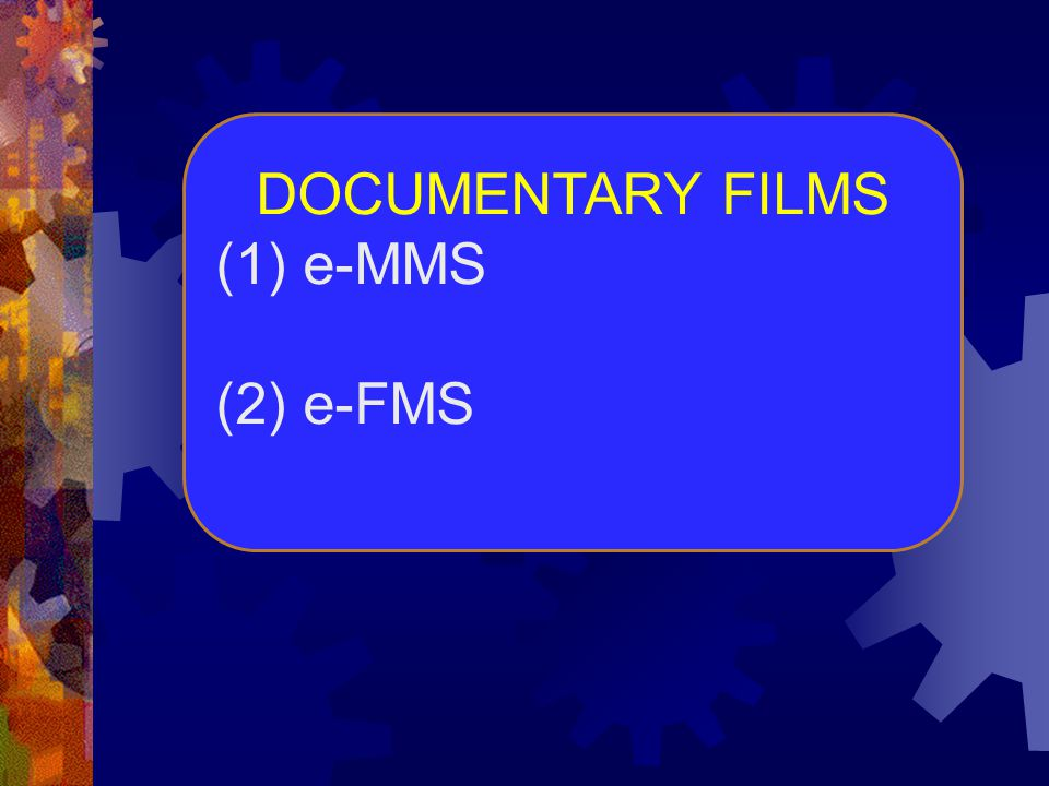 DOCUMENTARY FILMS (1) e-MMS (2) e-FMS