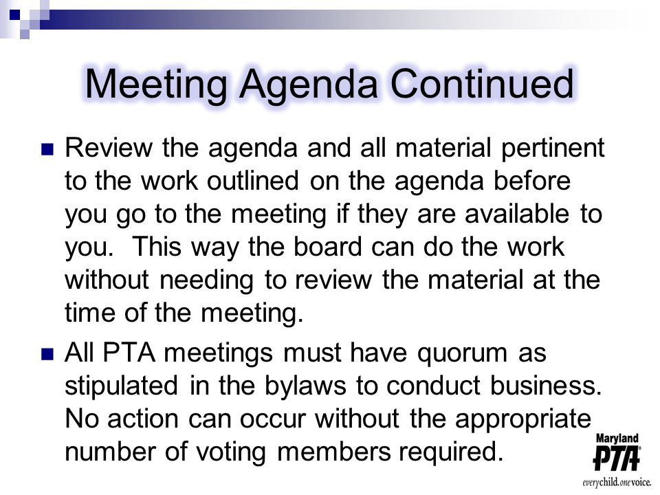Review the agenda and all material pertinent to the work outlined on the agenda before you go to the meeting if they are available to you.