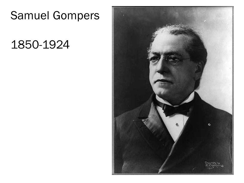 Samuel Gompers 1850-1924