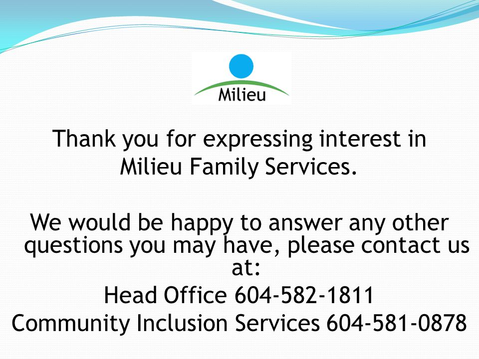 Thank you for expressing interest in Milieu Family Services.