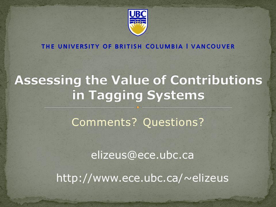 elizeus@ece.ubc.ca http://www.ece.ubc.ca/~elizeus Comments? Questions?
