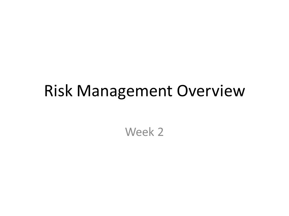 Risk Tolerance Propensity (individual or organization) to operate in an uncertain environment.