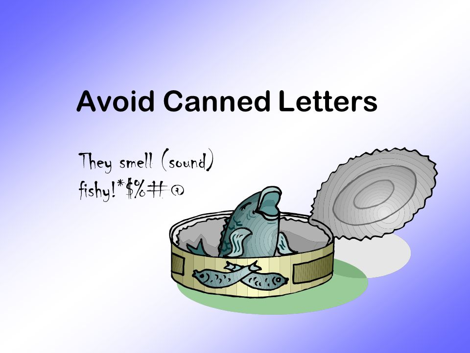 Avoid Canned Letters They smell (sound) fishy!*$%#@