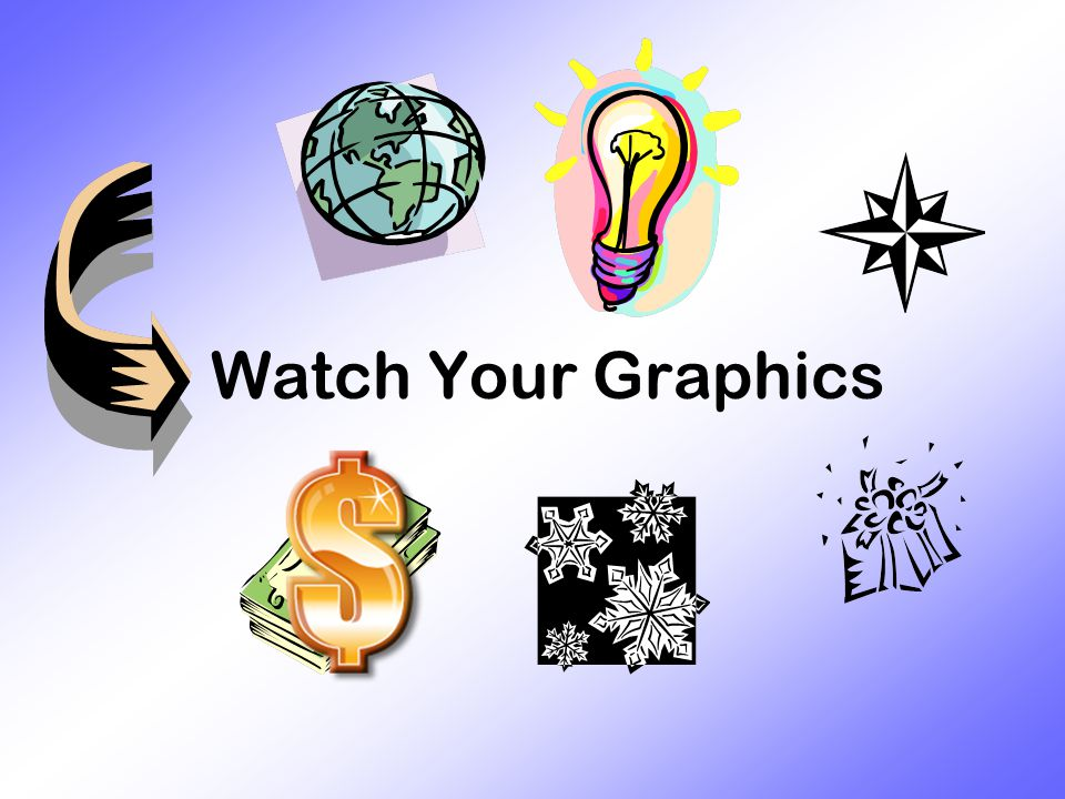 Watch Your Graphics