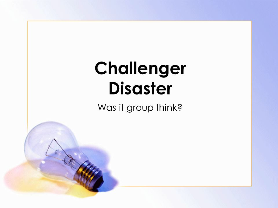 Challenger Disaster Was it group think