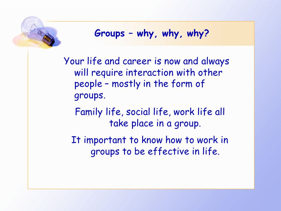 Groups – why, why, why.