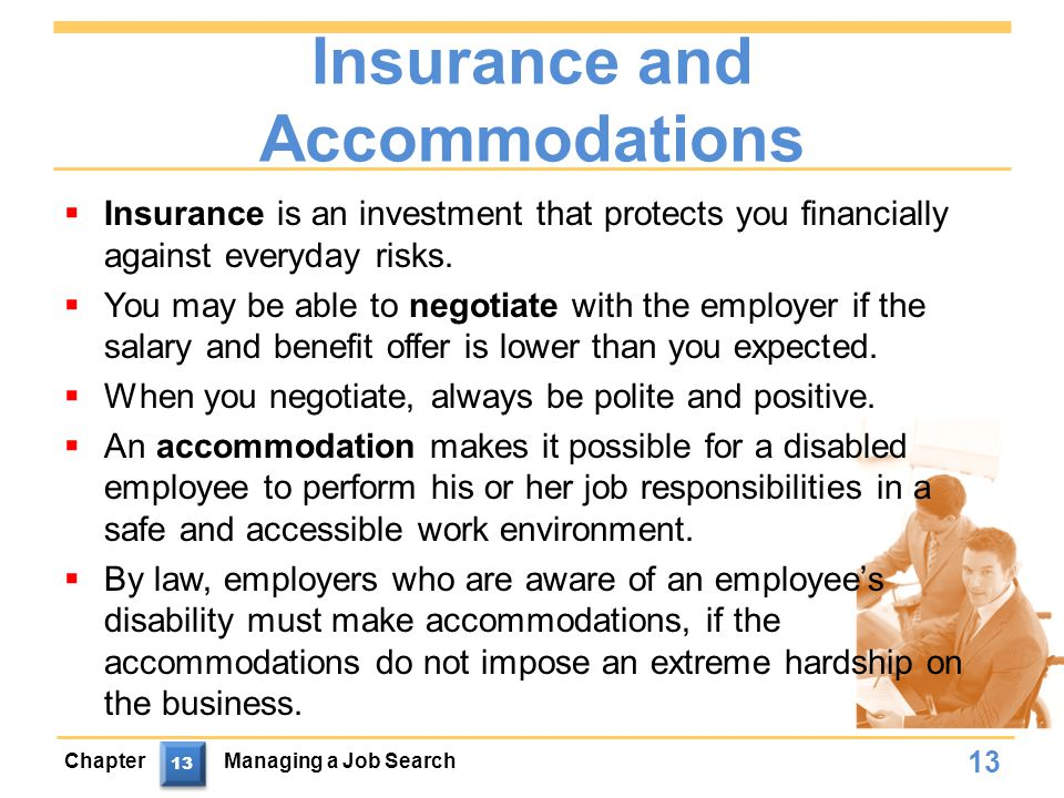 Insurance and Accommodations  Insurance is an investment that protects you financially against everyday risks.