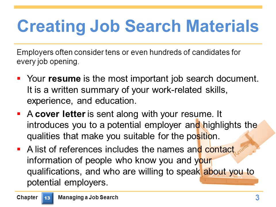 Chapter Review  A resume is a written summary of your work-related skills, experience, and education.
