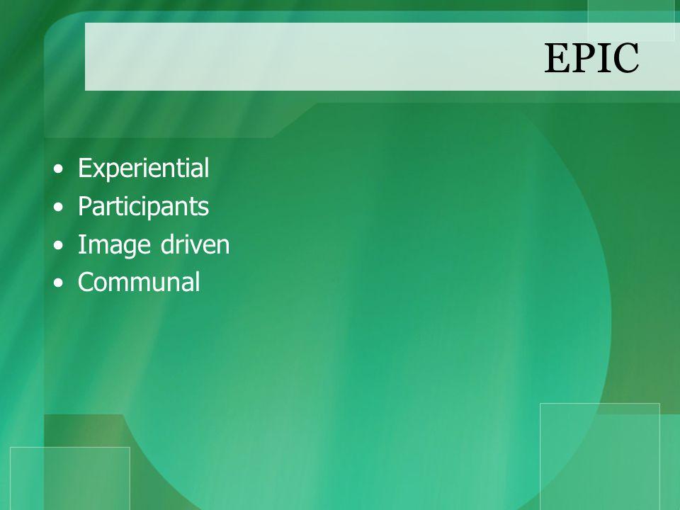 EPIC Experiential Participants Image driven Communal