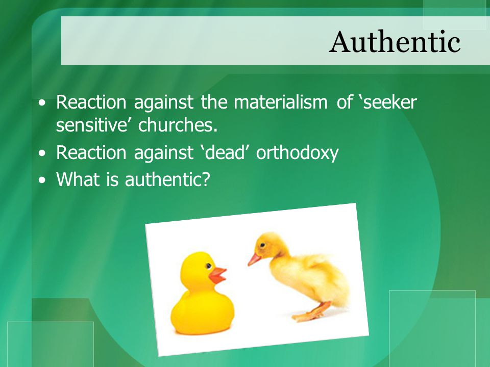 Authentic Reaction against the materialism of 'seeker sensitive' churches.