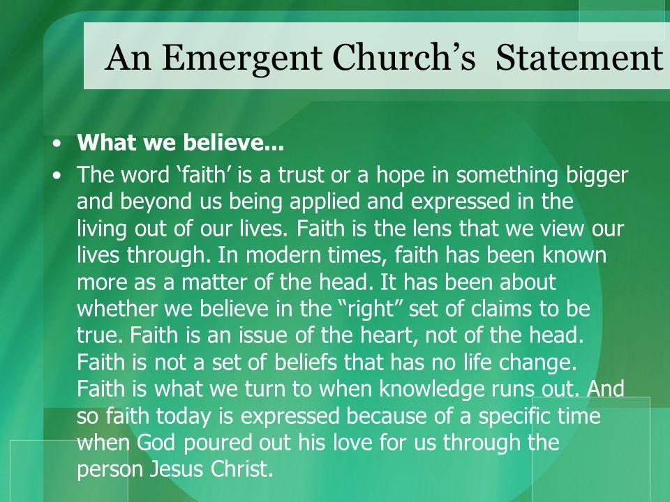 An Emergent Church's Statement What we believe...