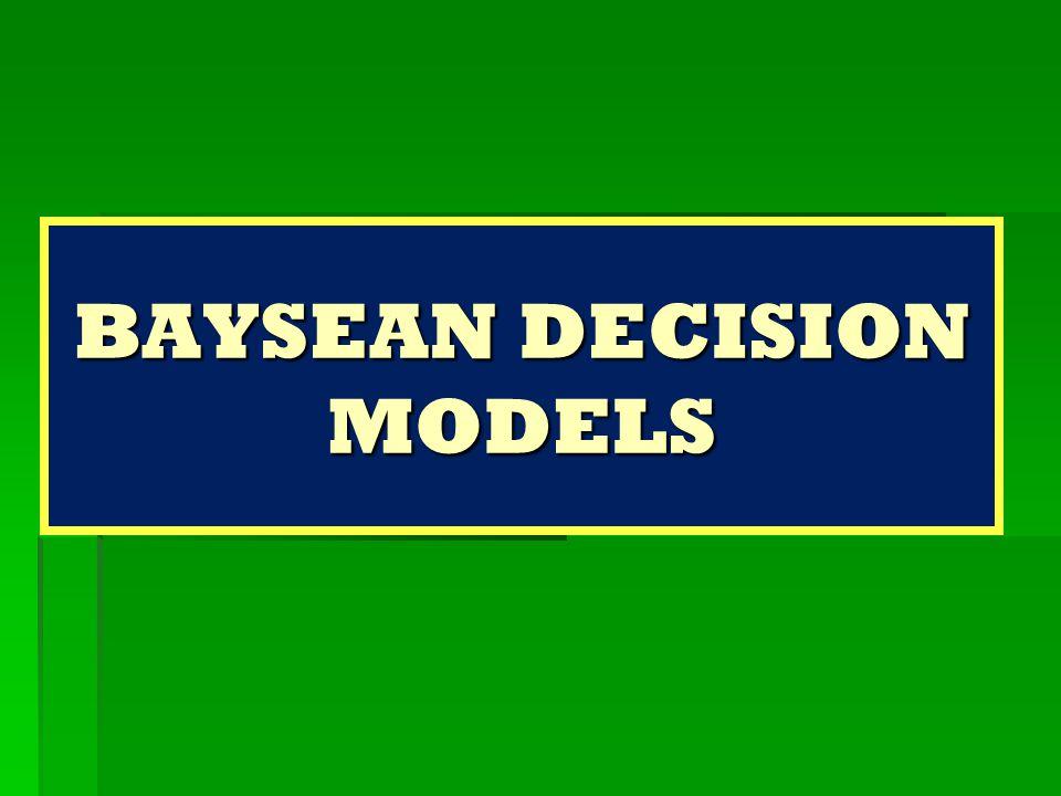 BAYSEAN DECISION MODELS