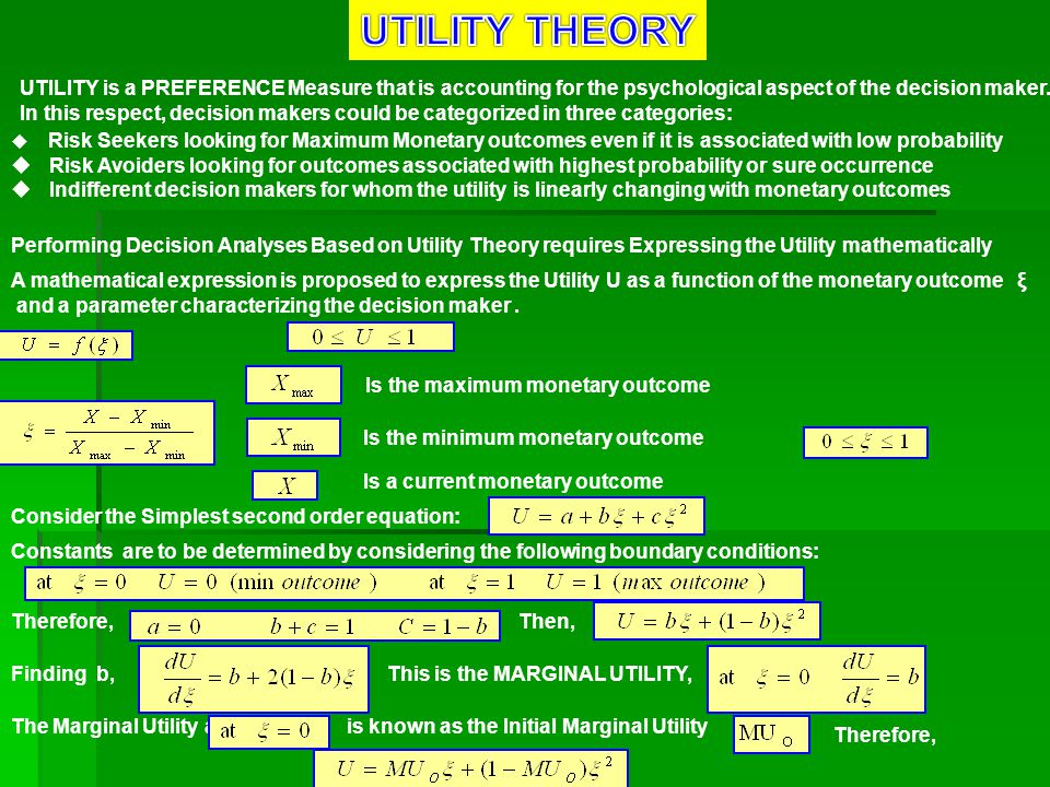 UTILITY is a PREFERENCE Measure that is accounting for the psychological aspect of the decision maker.