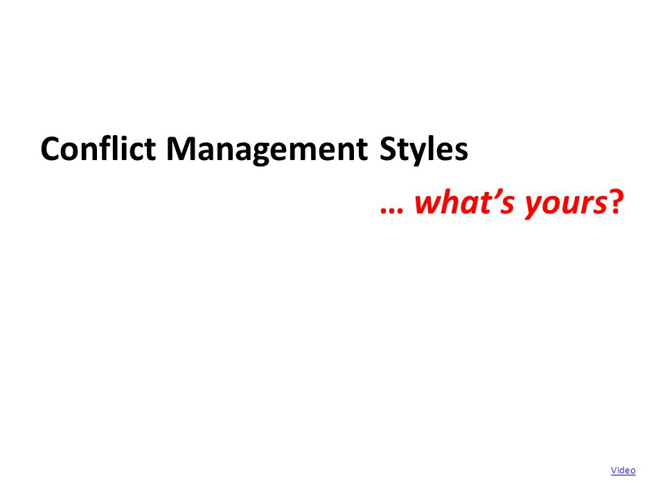 Conflict Management Styles … what's yours Video