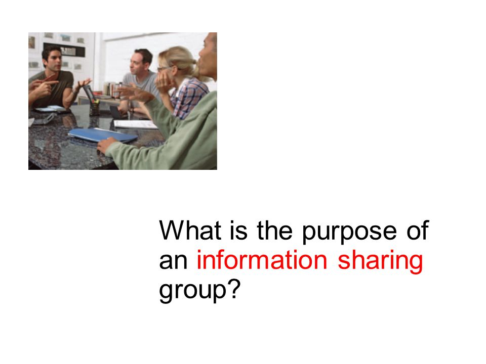 What is the purpose of an information sharing group