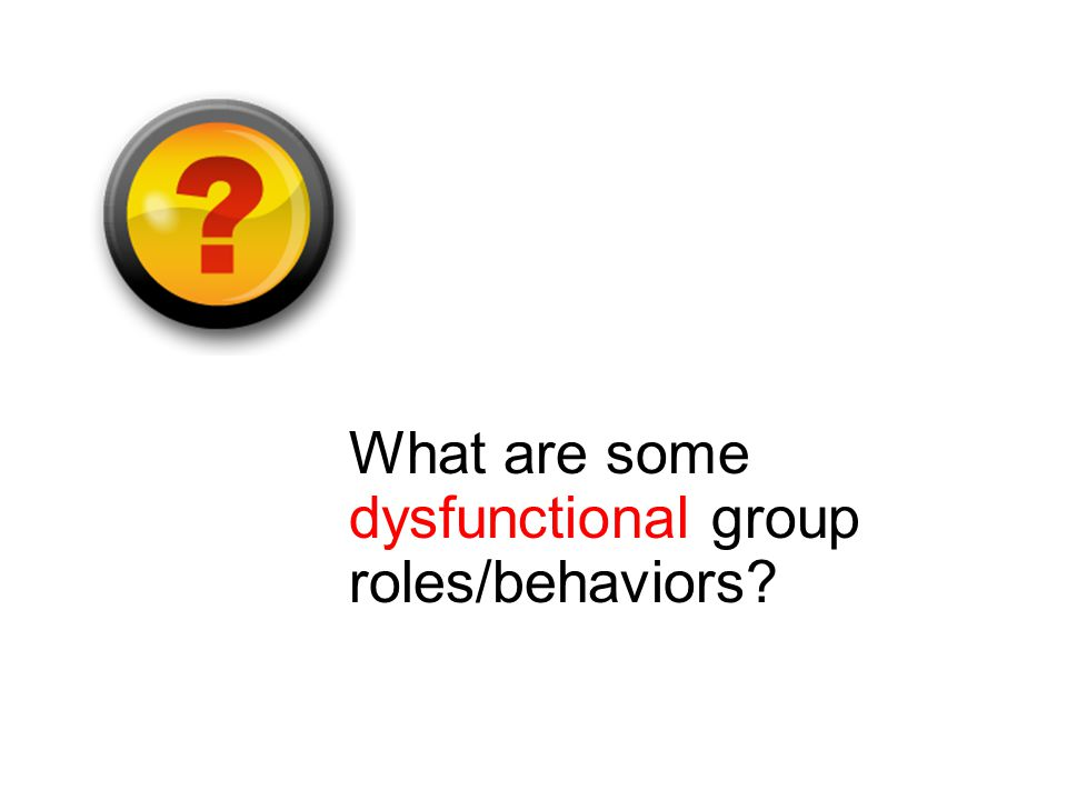 What are some dysfunctional group roles/behaviors