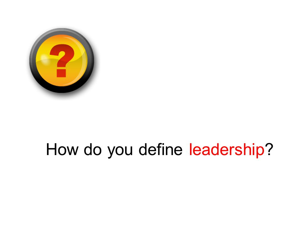 How do you define leadership
