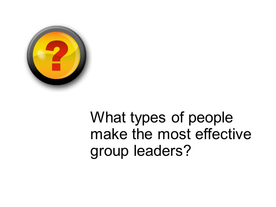 What types of people make the most effective group leaders