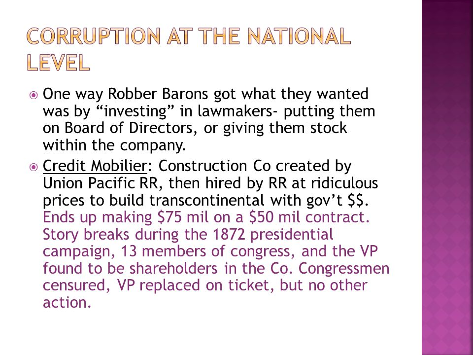 " One way Robber Barons got what they wanted was by ""investing"" in lawmakers- putting them on Board of Directors, or giving them stock within the comp"
