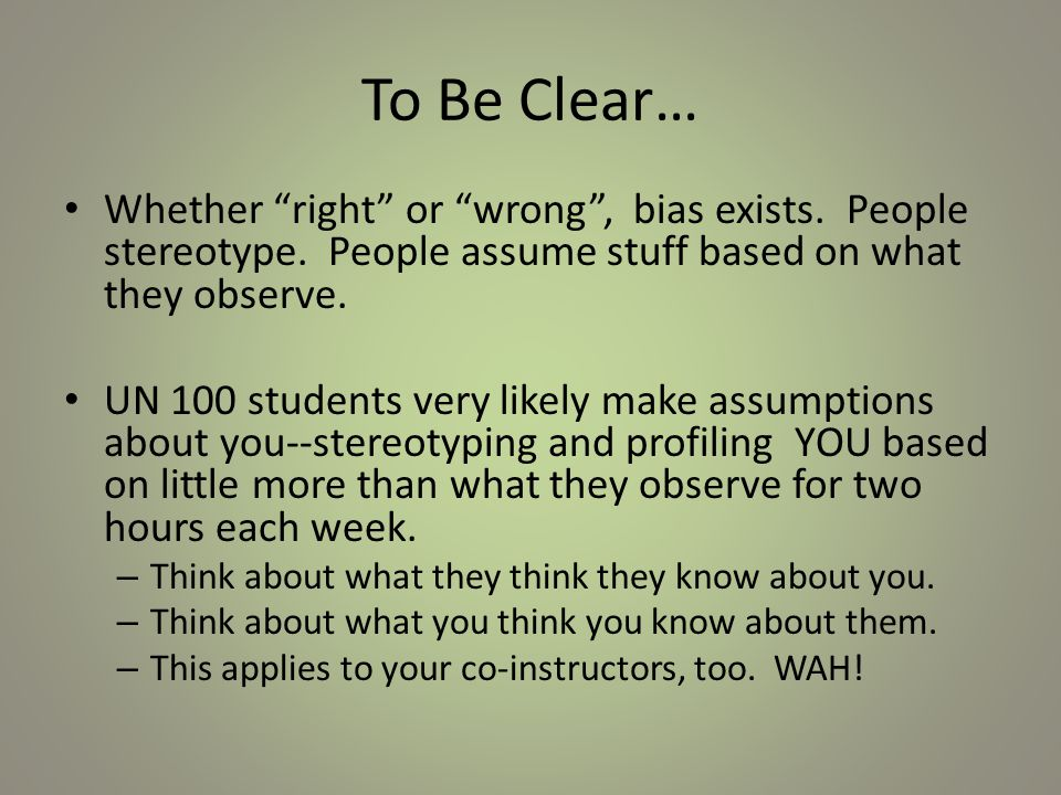 Furthermore… Folks' perceptions of you are likely not isolated from their behavior toward you (or the class).