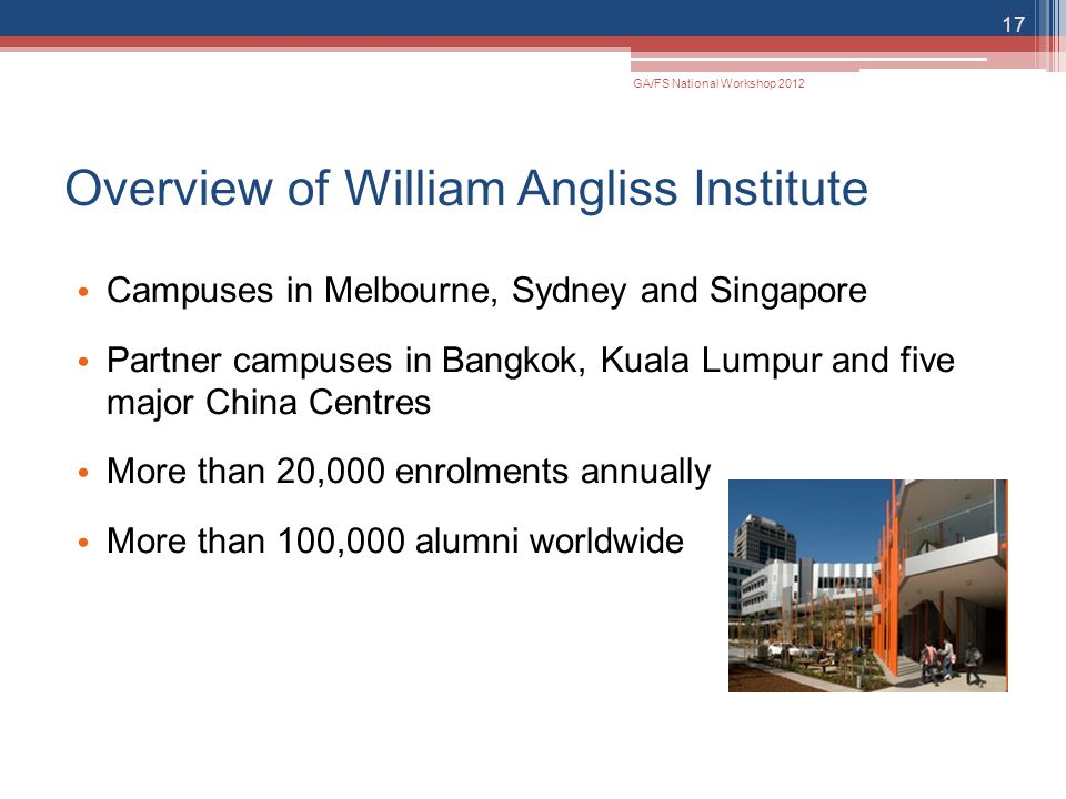 Overview of William Angliss Institute Campuses in Melbourne, Sydney and Singapore Partner campuses in Bangkok, Kuala Lumpur and five major China Centr