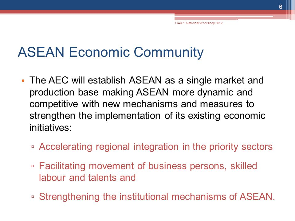 ASEAN Economic Community The AEC will establish ASEAN as a single market and production base making ASEAN more dynamic and competitive with new mechan