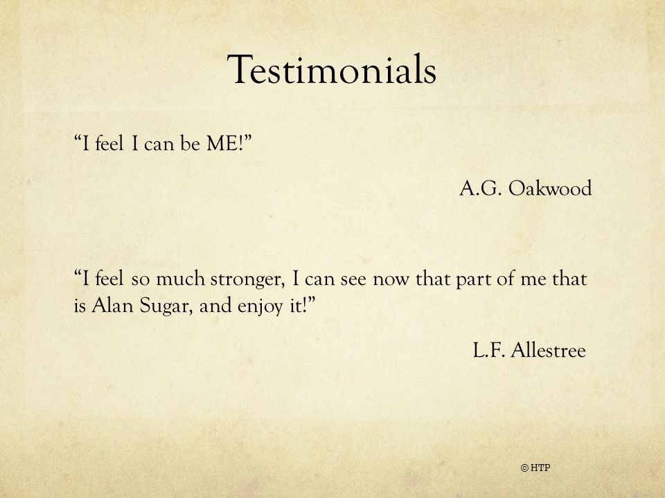 Testimonials I feel I can be ME! A.G.
