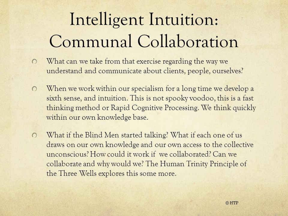 Intelligent Intuition: Communal Collaboration What can we take from that exercise regarding the way we understand and communicate about clients, people, ourselves.
