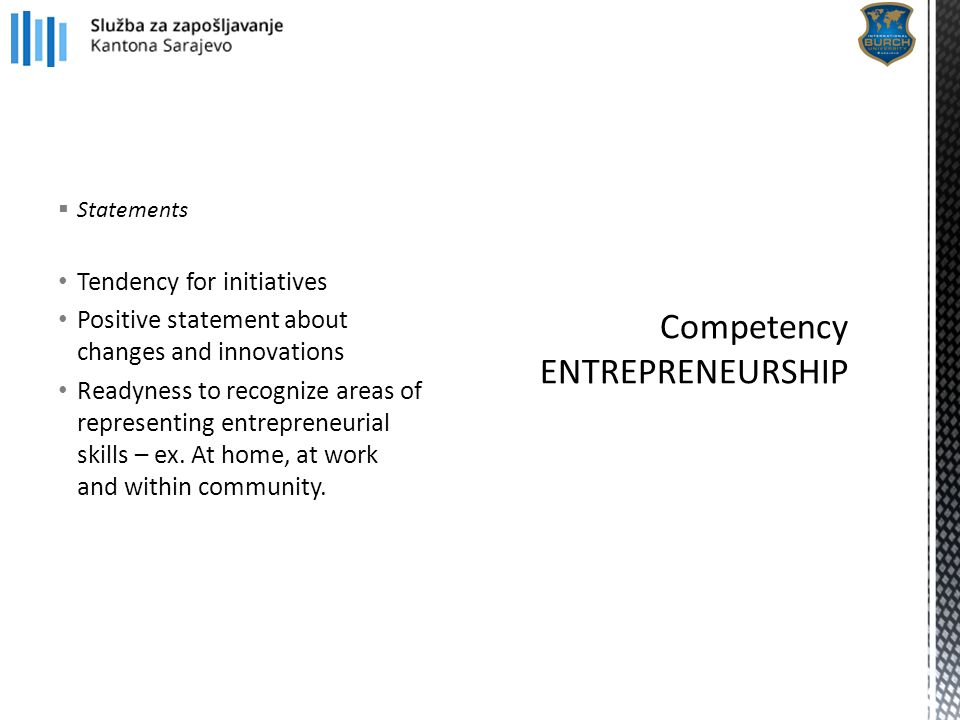  Statements Tendency for initiatives Positive statement about changes and innovations Readyness to recognize areas of representing entrepreneurial sk