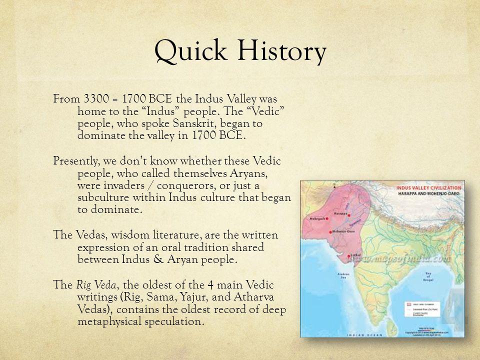 Deep Philosophy from the Rig Veda Origins of Existence (pp15-17, Koller) Rig Veda 10.129… 1.