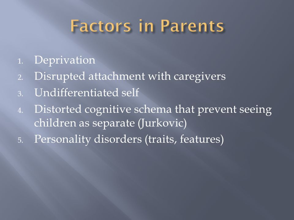 1. Temperament 2. Capacity for empathy and caring (Jurkovic) 3. Birth order 4. Gender