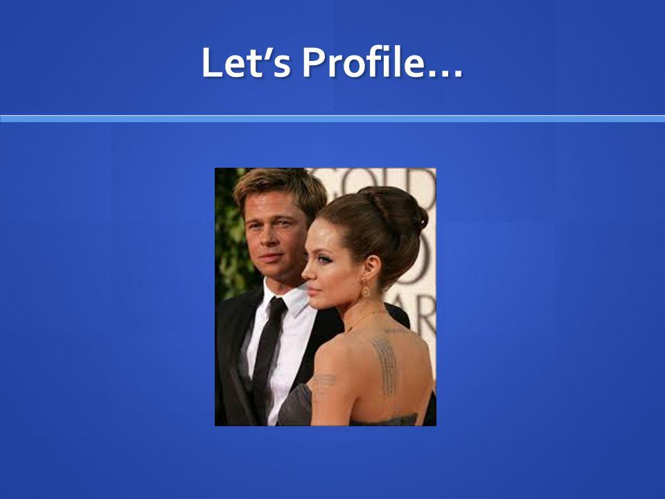 Let's Profile…
