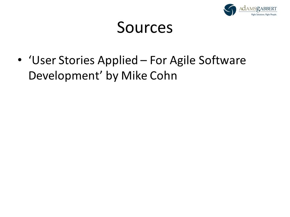 AdamsGabbert Proprietary 32 Sources 'User Stories Applied – For Agile Software Development' by Mike Cohn