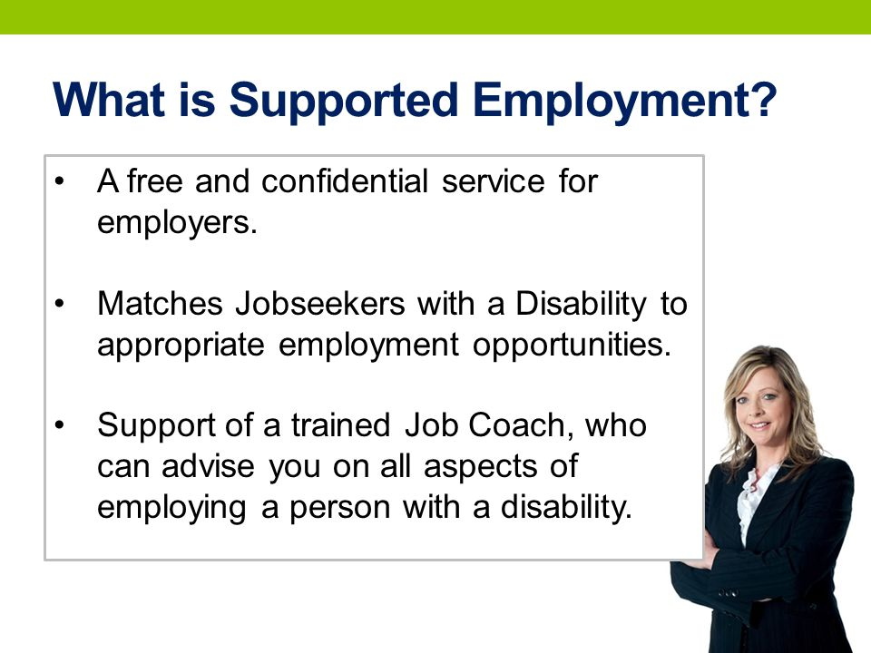 What is Supported Employment. A free and confidential service for employers.