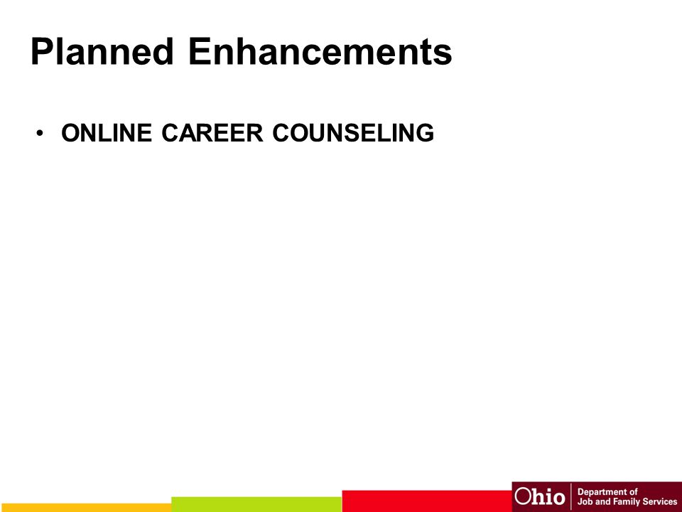 Planned Enhancements ONLINE CAREER COUNSELING