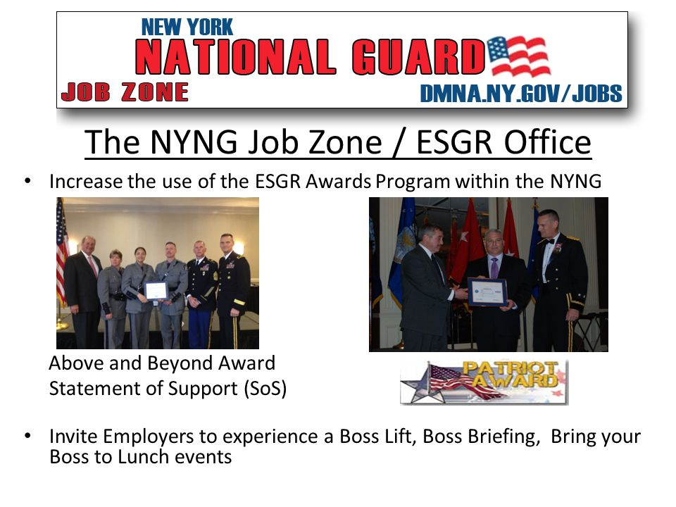 The NYNG Job Zone / ESGR Office Increase the use of the ESGR Awards Program within the NYNG Above and Beyond Award Statement of Support (SoS) Invite E